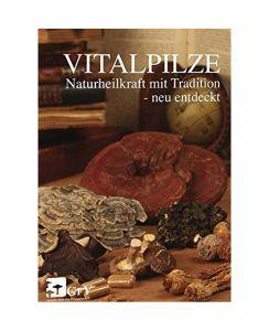 """Vitalpilze Naturheilkraft mit Tradition"" 2010"